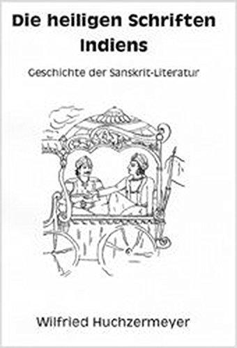 Die heiligen Schriften Indiens: Geschichte der Sanskrit-Literatur