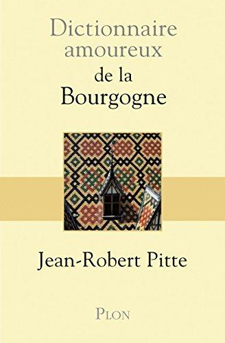 Dictionnaire amoureux de la bourgog