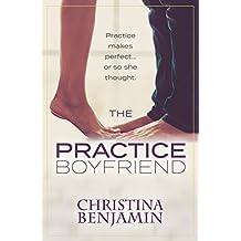 The Practice Boyfriend (The Boyfriend Series Book 1) (English Edition)