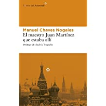 El maestro Juan Martínez que estaba allí (Libros del Asteroide)