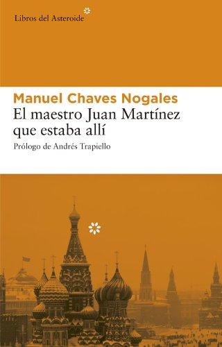 El maestro Juan Martínez que estaba allí (Libros del Asteroide nº 17) por Manuel Chaves Nogales