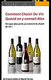 Comment Choisir du Vin Quand on y Connait Rien : Choisir quel vin avec quel plat pour débutants