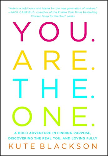 You Are The One: A Bold Adventure in Finding Purpose, Discovering the Real You, and Loving Fully (Gilbert Jack)