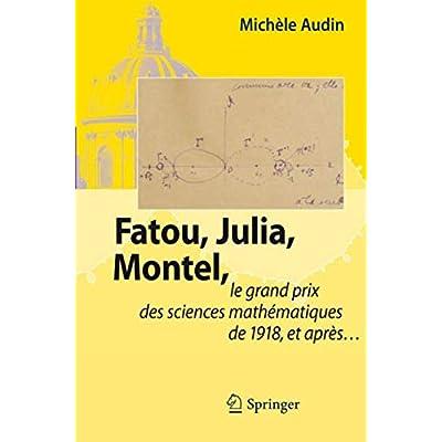 Fatou, Julia, Montel,: le grand prix des sciences mathématiques de 1918, et après...