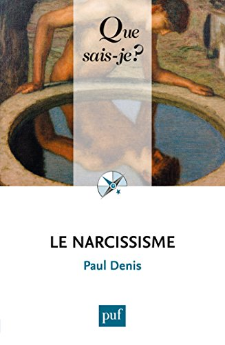 Le narcissisme: « Que sais-je ? » n° 3946 par Paul Denis