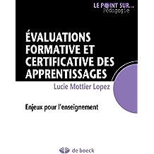 Évaluations formative et certificative des apprentissages: Enjeux pour l'enseignement (Le point sur… Pédagogie) (French Edition)
