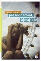 Passionnément, à ma folie © Amazon