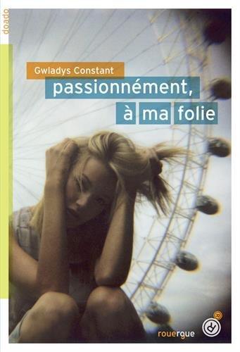 Descargar Libro Passionnément, à ma folie de Gwladys Constant