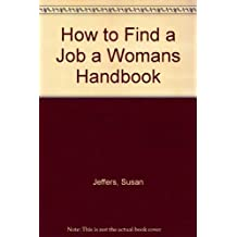 How to Find a Job a Womans Handbook