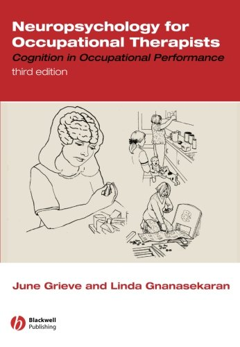 Neuropsychology for Occupational Therapists: Cognition in Occupational Performance, 3rd Edition