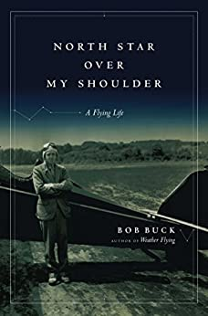 North Star over My Shoulder: A Flying Life (English Edition) par [Buck, Bob]