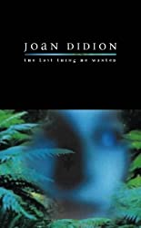 The Last Thing He Wanted by Joan Didion (1997-01-23)