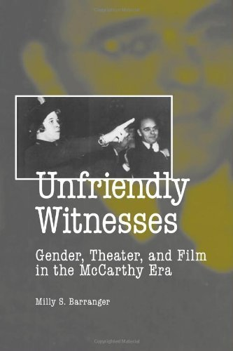 Unfriendly Witnesses: Gender, Theater, and Film in the McCarthy Era (Theater in the Americas) by Milly S. Barranger (2008-06-10)
