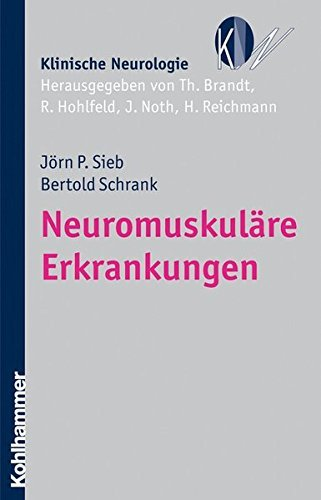 Neuromuskulare Erkrankungen (Klinische Neurologie) by Bertold Schrank (2009-07-30)