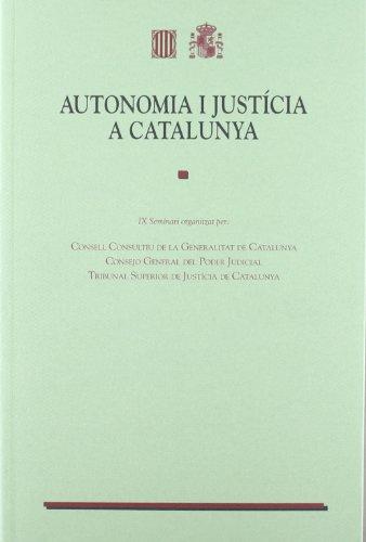 Autonomia i Justícia a Catalunya - IX Seminari (Generalitat de catalunya)