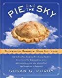 [( Pie in the Sky: Successful Baking at High Altitudes By Purdy, Susan Gold ( Author ) Hardcover May - 2005)] Hardcover