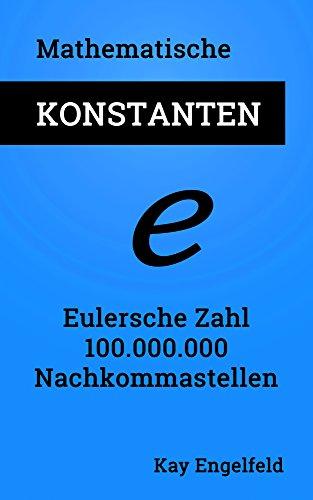 Eulersche Zahl: 100.000.000 Nachkommastellen (Mathematische Konstanten 2)