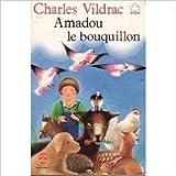 Amadou le bouquillon de Charles Vildrac ( 30 novembre 1989 )