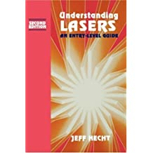 Understanding Lasers: An Entry-Level Guide (IEEE Press Understanding Science & Technology Series) by Jeff Hecht (1993-12-01)