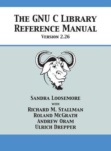 The GNU C Library Reference Manual Version 2.26