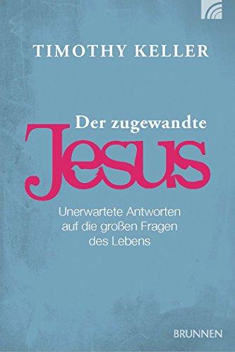 der-zugewandte-jesus-unerwartete-antworten-auf-die-grossen-fragen-des-lebens