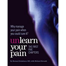 Unlearn Your Pain: The First Five Chapters (English Edition)