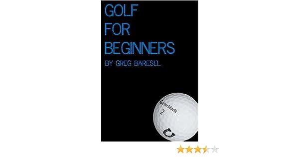 Golf for beginners ebook greg baresel amazon kindle store fandeluxe Images