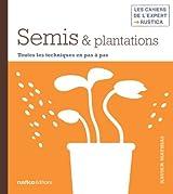 Semis & plantations (Les cahiers de l'expert Rustica)