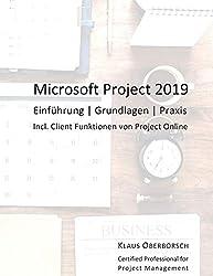 Microsoft Project 2019: Einführung, Grundlagen, Praxis