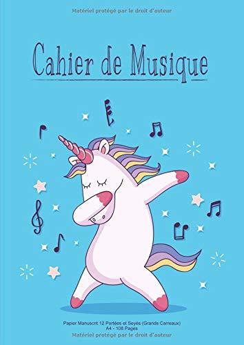 Cahier De Musique: Papier Manuscrit 12 Portées et Seyès (Grands Carreaux) A4 108 Pages - Licorne Bleu