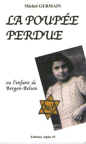 La Poupée Perdue : Ou L'enfant de Bergen-Belsen
