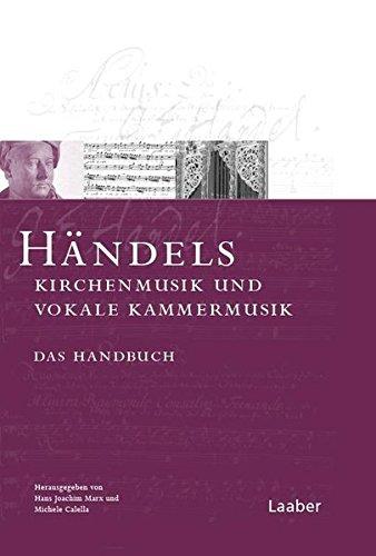 Händels Kirchenmusik und vokale Kammermusik: Das Handbuch (Das Händel-Handbuch)