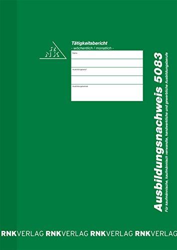 RNK -VERLAG  5083 Ausbildungsnachweis für wöchentliche und monatliche Eintragung/Heft,A4,28 Blatt