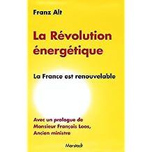 La révolution énergétique: la France est renouvelable