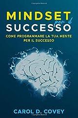 Idea Regalo - Mindset per il successo: Il libro sul mindset per avere successo sul lavoro e nella vita. Come utilizzare