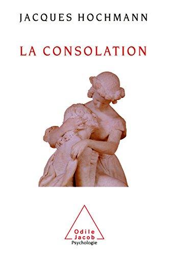 La Consolation: Essai sur le soin psychique (PSYCHOLOGIE) par Jacques Hochmann