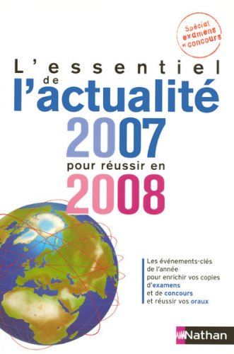 L'essentiel de l'actualité 2007 pour réussir en 2008