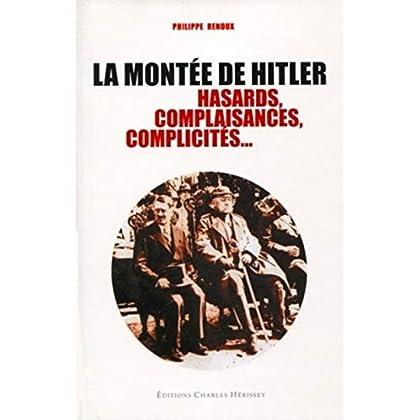 La montée de Hitler: Hasards, complaisances, complicités...