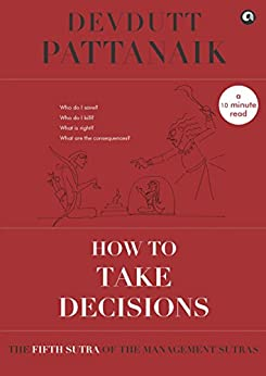 How to take decisions (Management Sutras Book 5) by [Pattanaik, Devdutt]