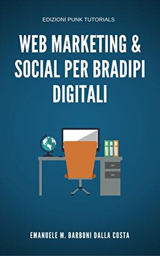 Web Marketing & Social Per Bradipi Digitali (Italian Edition)