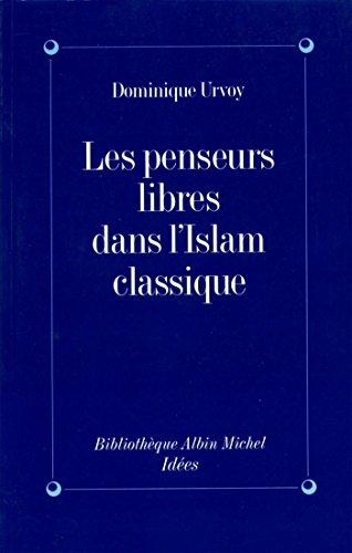 les-penseurs-libres-dans-l-39-islam-classique-l-39-interrogation-sur-la-religion-chez-les-penseurs-arabes-indpendants