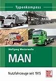 MAN: Nutzfahrzeuge seit 1915 (Typenkompass)