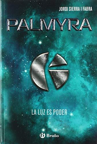 Palmyra (Castellano - Juvenil - Narrativa) por Jordi Sierra i Fabra