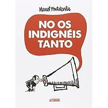 No Os Indignéis Tanto (Kili Kili)