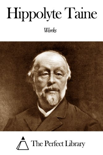 Works of Hippolyte Taine (English Edition)