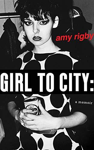 Punk School Girl (Girl To City: A Memoir (English Edition))