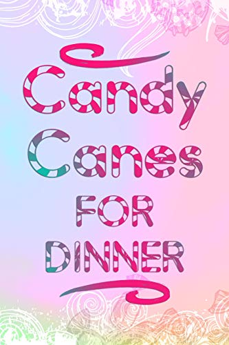 Candy Canes For Dinner: Blank Lined Notebook Journal Diary Composition Notepad 120 Pages 6x9 Paperback ( Candy ) Rainbow Soft Square Dinner Plate
