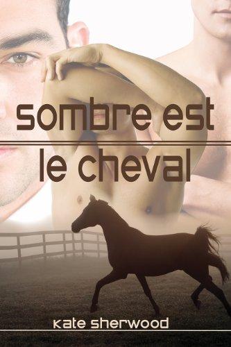 Sombre est le cheval (Californie équestre t. 1) par Kate Sherwood