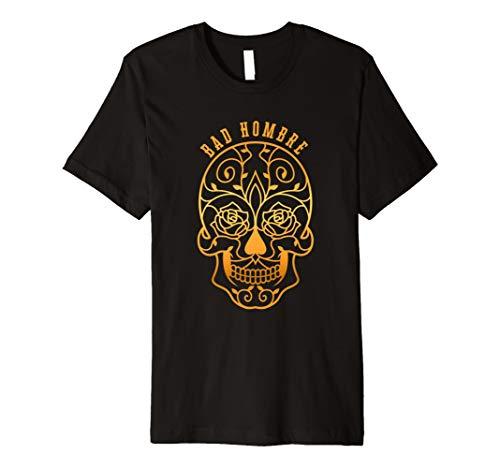 Dia de Los Muertos Skull Bad Hombre Halloween-Kostüm Shirt