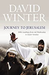 Journey to Jerusalem: Bible Readings from Ash Wednesday to Easter Sunday